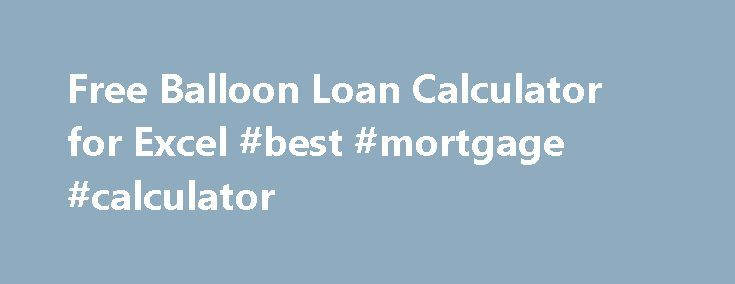 Balloon Loan Calculator #Mortgage #Calc Http://Mortgage.Remmont