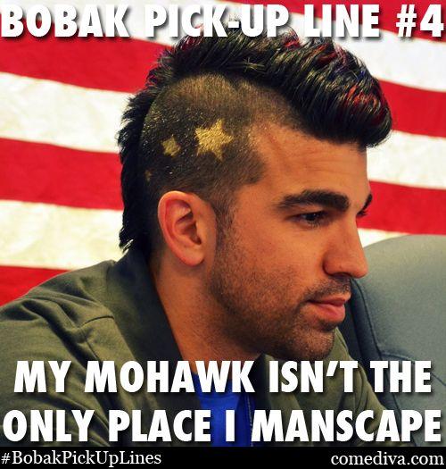 Bobak Pick Up Lines Mars Funny Nasa Mohawk Hairstyles Guys