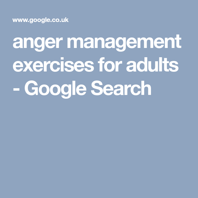 Anger Management Exercises For Adults Google Search Group