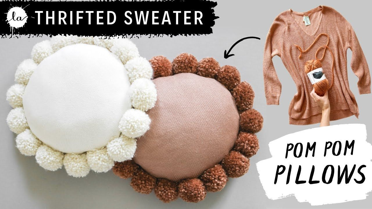 DIY ROUND THROW PILLOW + POM POMS - Using a thrifted sweater!