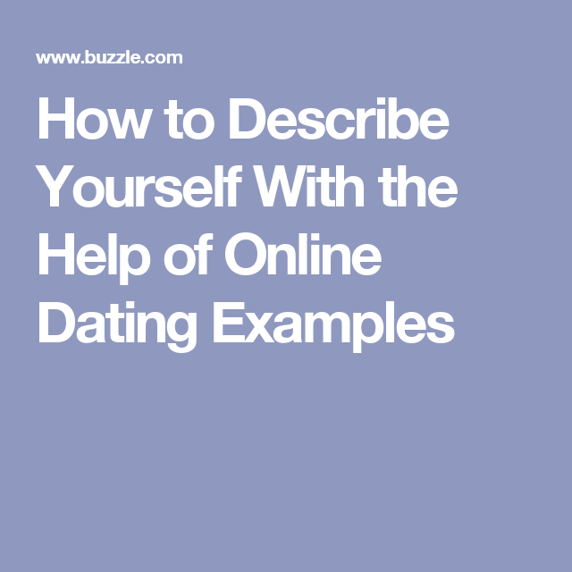 How to describe yourself online dating