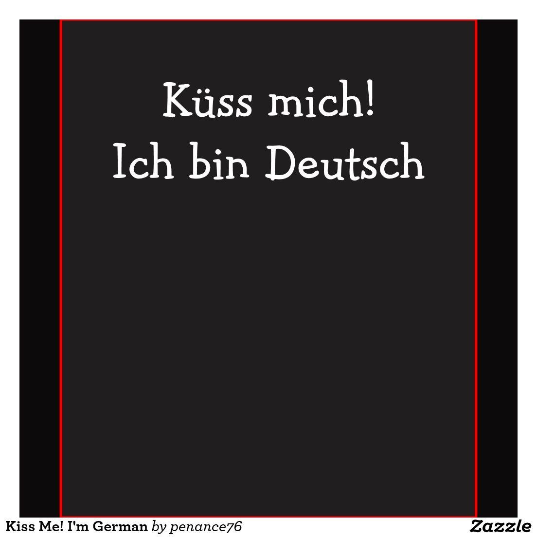 Kiss Me! I'm German T-shirt | Zazzle