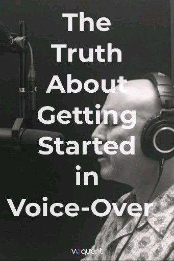 The Truth About Getting Started in Voice-Over