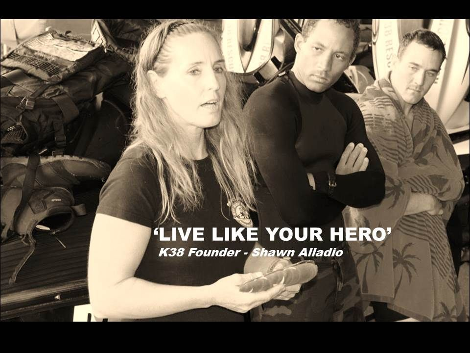 Quote by Shawn Alladio Founder of K38  Rescue Water Craft RWC Leadership
