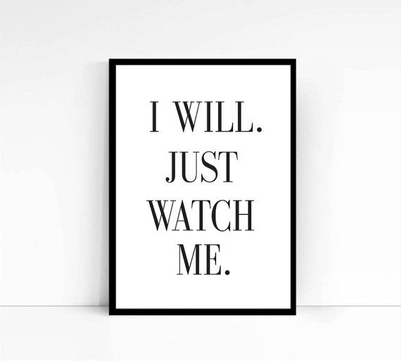 I Will Just Watch Me Quote Black And White Quote Typography Typographic Print Wall Decor Dorm Deor Home Decor Mo Quotes White Me Quotes Typographic Print