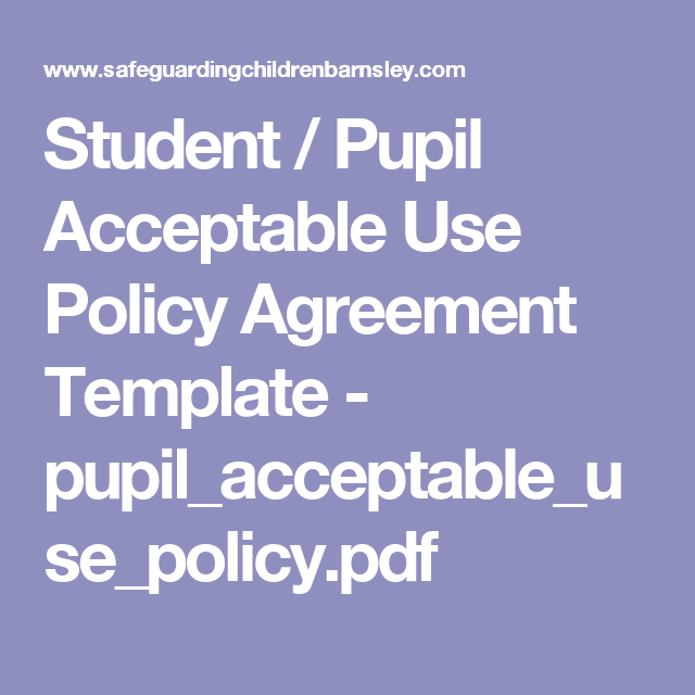 module 1student pupil acceptable use policy agreement template pupil_acceptable_use_policypdf my favourite tool