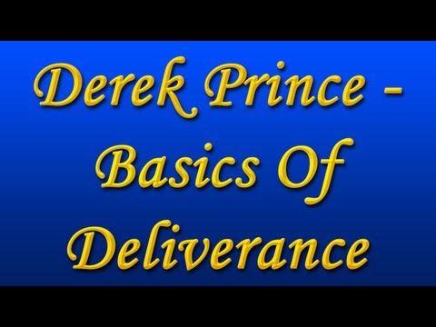 Derek Prince - Basics of Deliverance - YouTube   Evangelists
