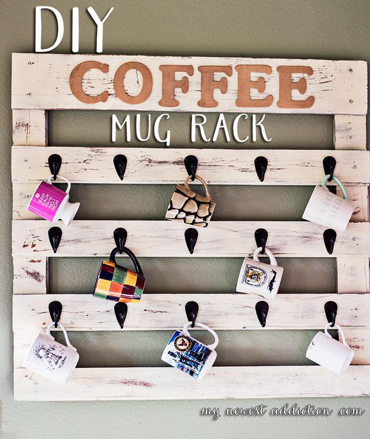 DIY Coffee Mug Rack - My Newest Addiction