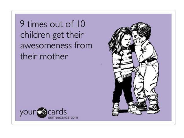 Mommyyyyy:)