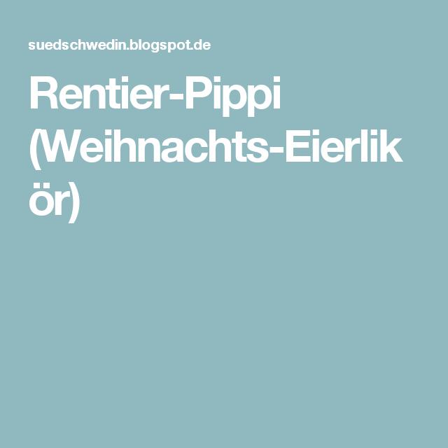 Rentier-Pippi (Weihnachts-Eierlikör)