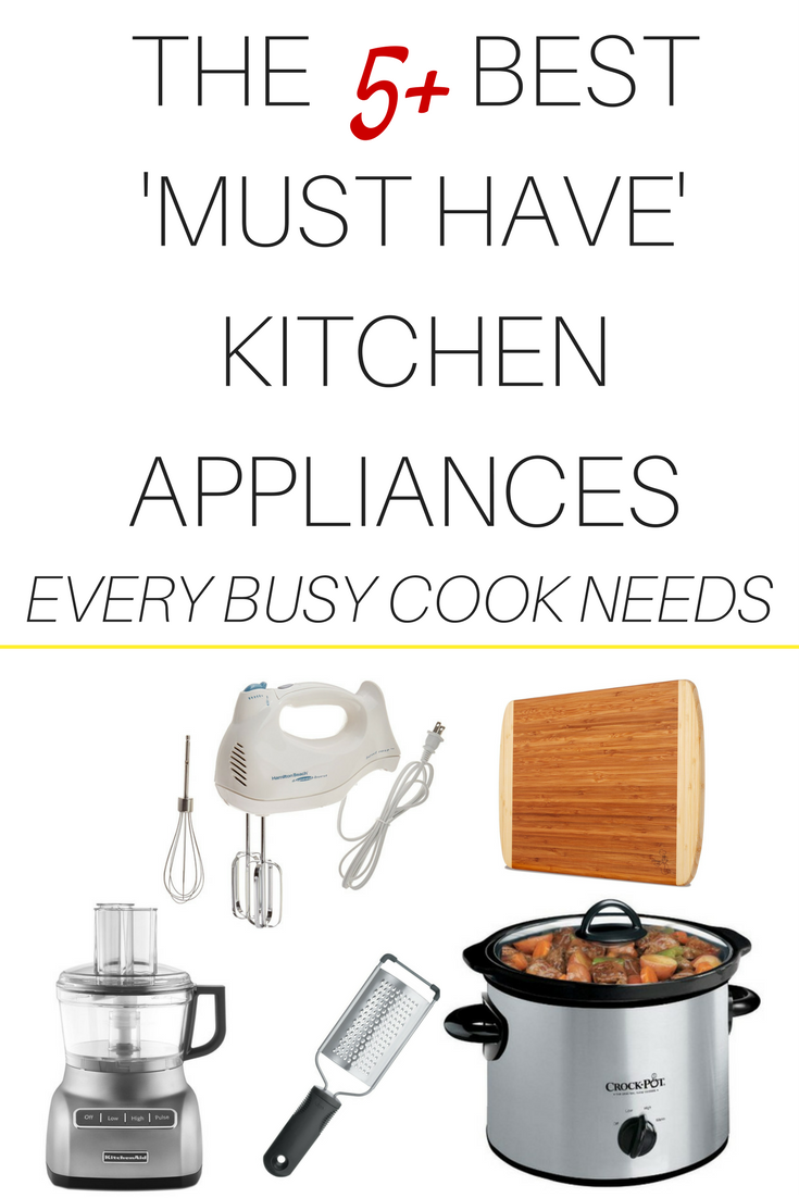 The 5 Best Must Have Kitchen Appliances Every Busy Cook Needs - Five-top-must-have-kitchen-tools-and-gadgets-for-cook