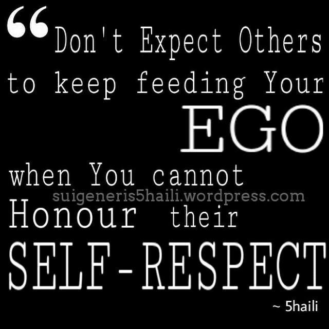 Quote Quotes Blog Ego Self Respect Honour Life Quotes Quotes