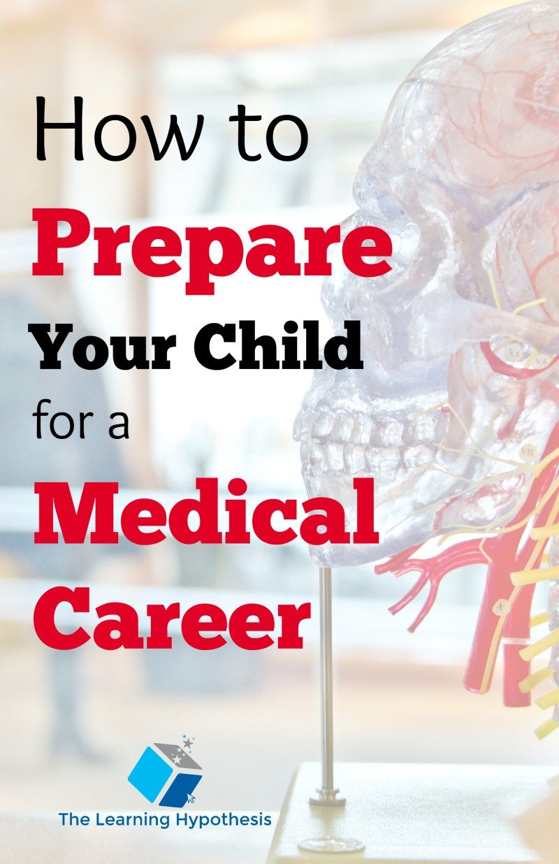 How to Prepare Your Child for a Medical Career (With