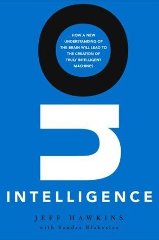 On Intelligence by Jeff Hawkins. $10.00. Publisher: Times Books; Adapted edition (September 9, 2004). Author: Jeff Hawkins. 272 pages. Save 60%!