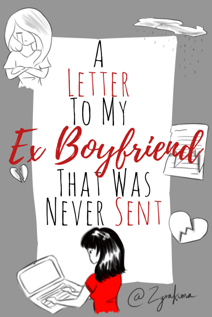A Letter To My Ex-Boyfriend That Was Never Sent (Closure Letter