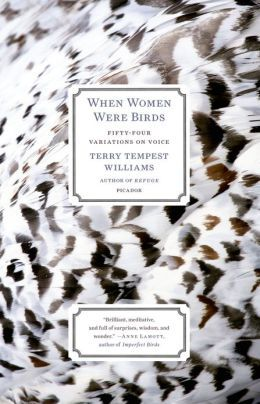 When Women Were Birds: Fifty-four Variations on Voice, by Terry Tempest Williams