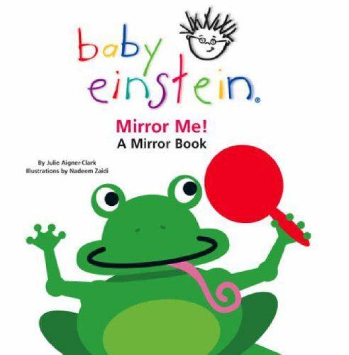 Mirror Me Baby Einstein By Julie Aigner Clark Http Www Amazon Co Uk Dp 0439973279 Ref Cm Sw R Pi Dp 0uznub0jpfx9m Baby Einstein Einstein Baby Mirror