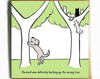 Barking up the wrong tree Funny illustrated everyday dog
