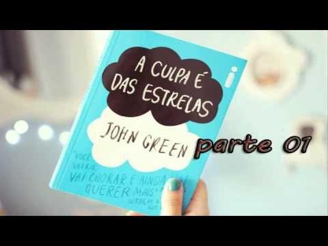 A Culpa É Das Estrelas -  John Green - Parte 01 - AudioBook