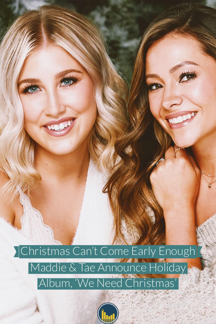 Christmas Country Music 2020 Maddie & Tae Announce 'We Need Christmas' Album in 2020 | Maddie