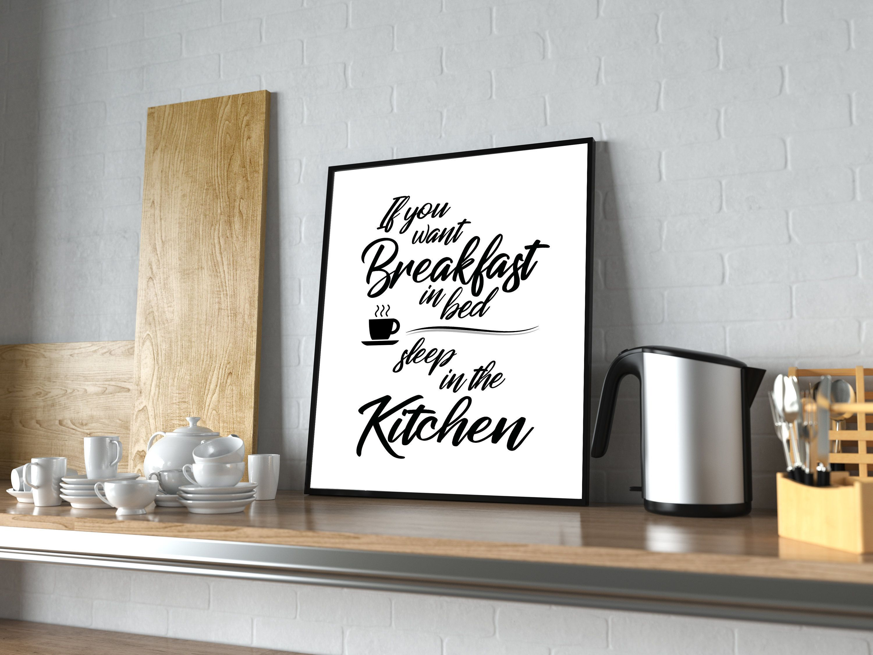 If you want breakfast in bed sleep in the kitchen kitchen sign