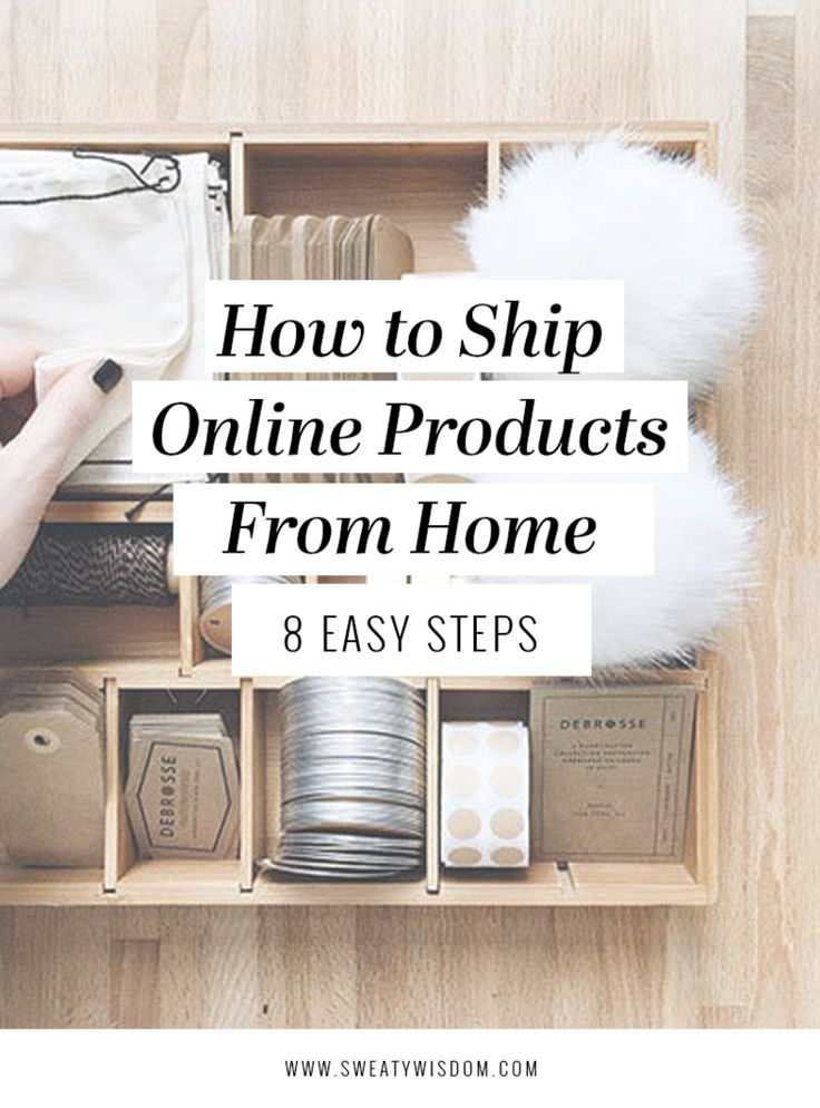 How To Ship Online Products From Home Eight Easy Steps Sweaty Wisdom Onlinebusiness Entrepreneur Ecommercetips