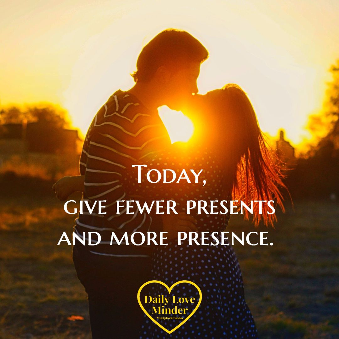 Morning Quotes For Loved Ones Give Lovegiving Your Full Attention To Your Loved Ones