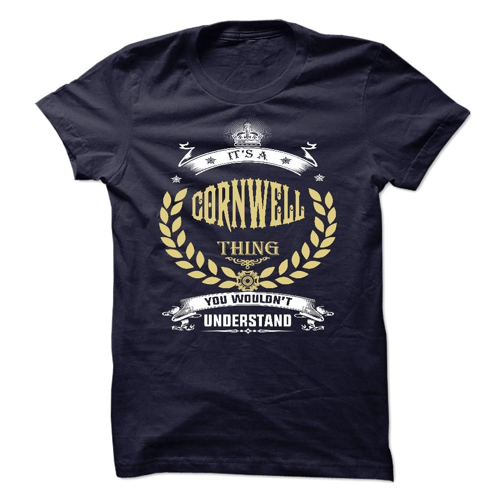CORNWELL . its A CORNWELL Thing You Wouldnt Understand  - T Shirt, Hoodie, Hoodies, Year,Name, Birthday