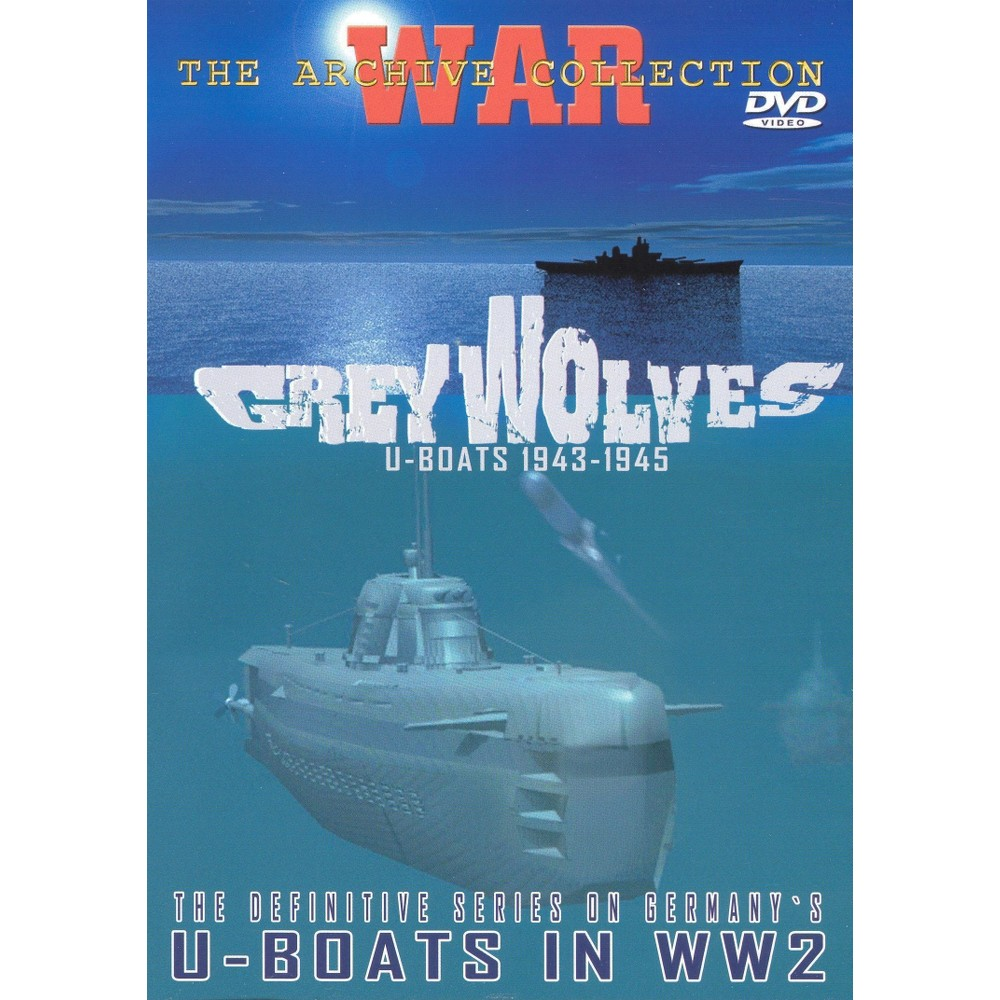 Grey Wolves:U Boats 1943-1945 (DVD) | Products | Wolf, Grey