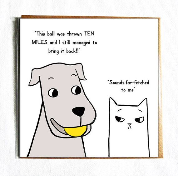 Far Fetched Cute And Funny Illustrated Dog And Cat Everyday Pun