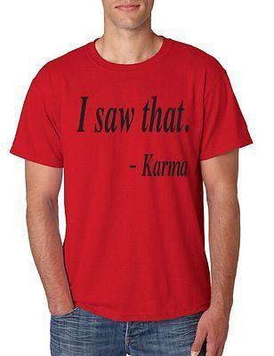 I Saw That Karma Men/'s T-shirt Casual tee