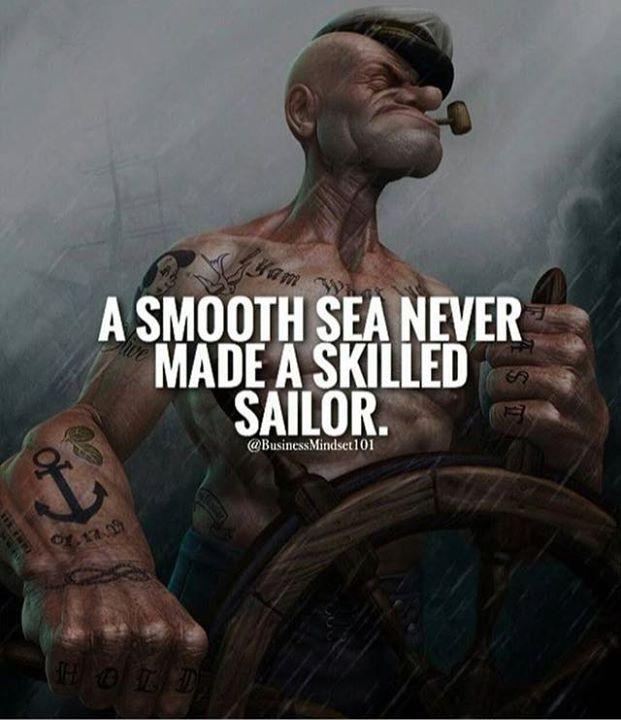 A Smooth Sea Never Made A Skilled Sailor Citacoes De Motivacao