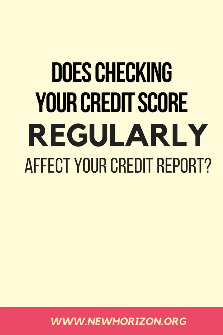 Does checking your credit score regularly affect your