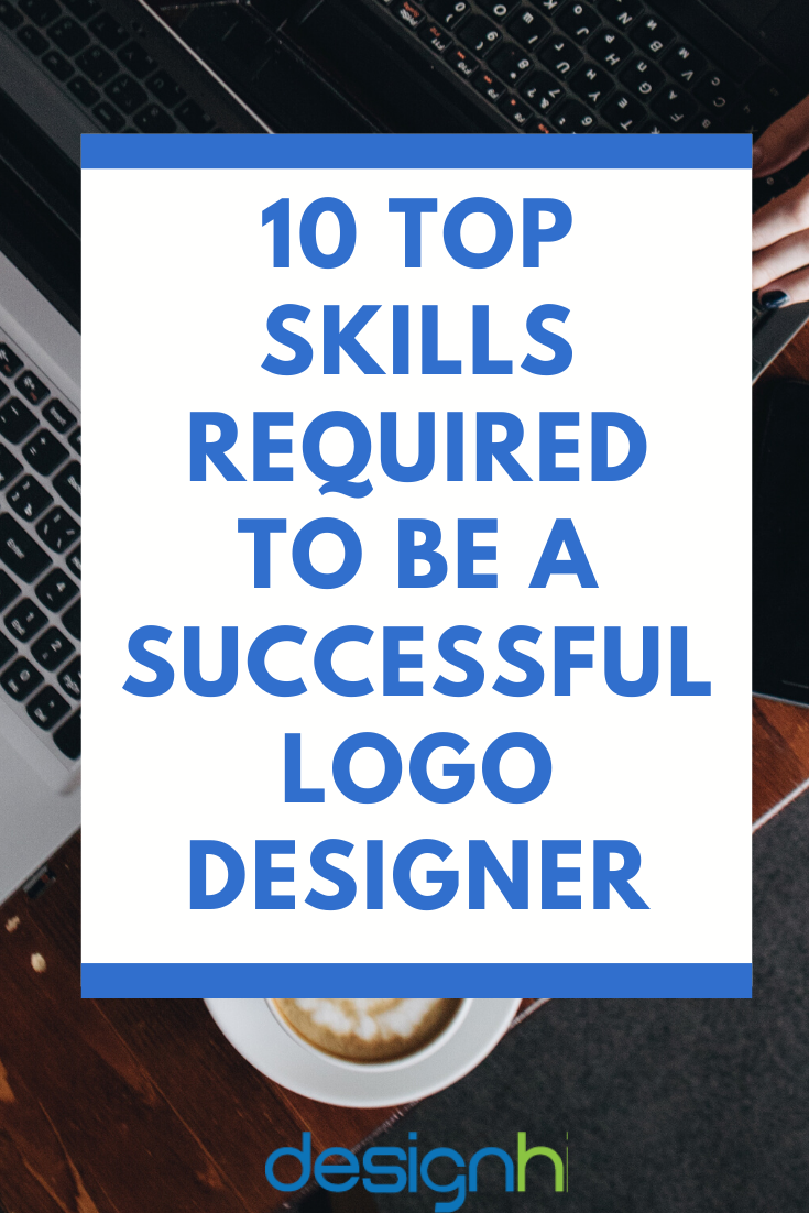 10 Top Skills Required To Be A Successful Logo Designer Logo Design Graphic Design Tips Design Skills