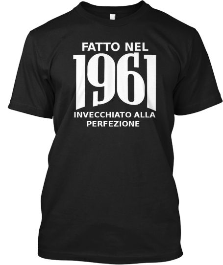 .^. Born in 1961? This is for you! | Teespring
