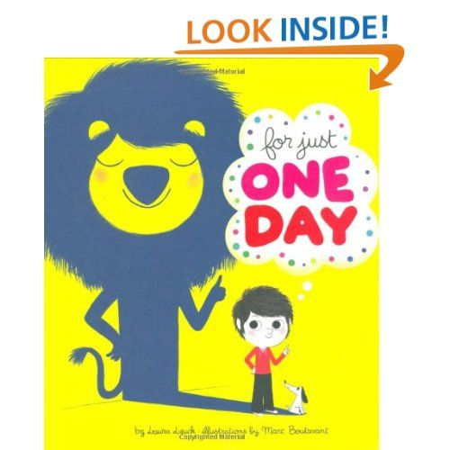 For Just One Day: Laura Leuck,Marc Boutavant: 9780811856102: Amazon.com: Books