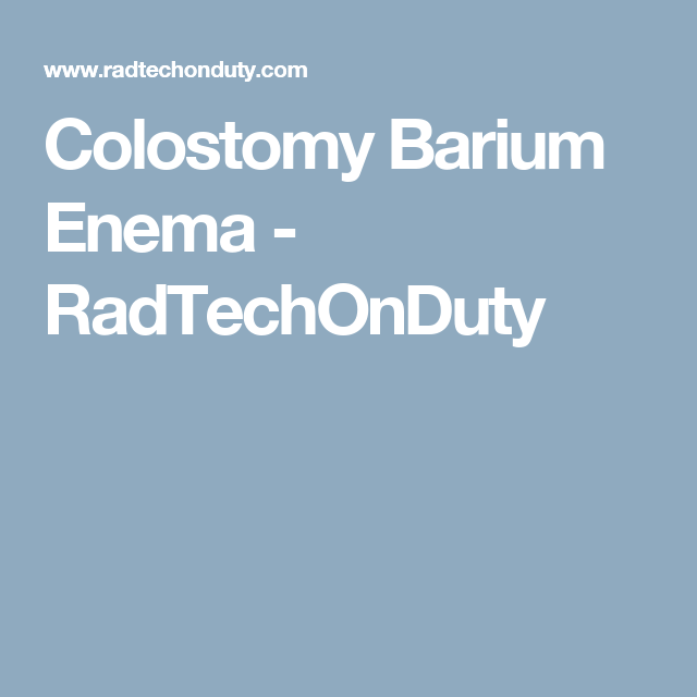 Colostomy Barium Enema - RadTechOnDuty | Fluoroscopy