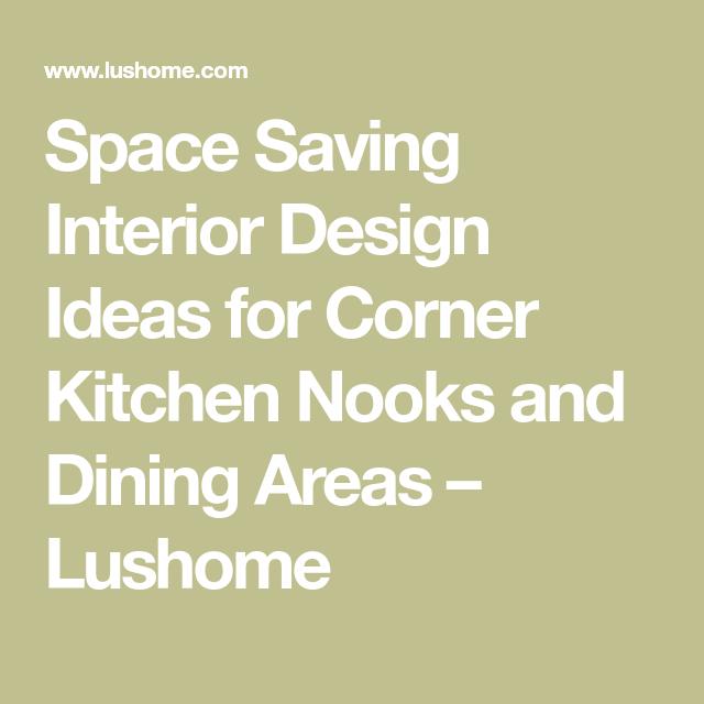 Dining Room Corner Decorating Ideas Space Saving Solutions: Space Saving Interior Design Ideas For Corner Kitchen