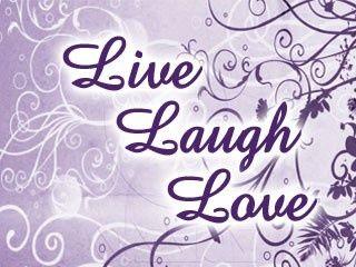 Live Love Laugh Wallpaper Live Laugh Love Laugh Live Love