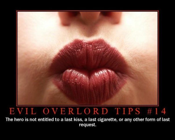 Evil Overlord Tips 14 Evil Overlord Tips Kissing Facts