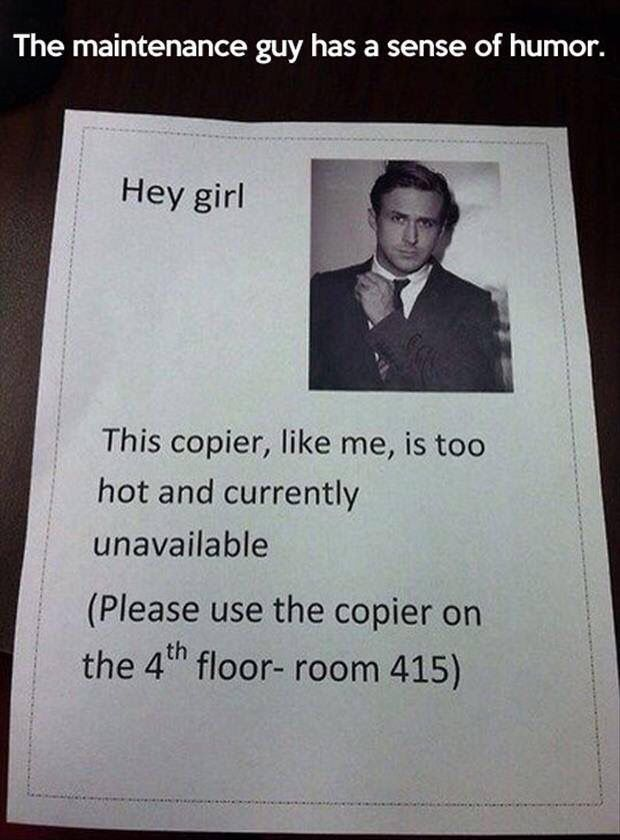 Ryan Gosling and the Copy Machine: both too hot and currently unavailable