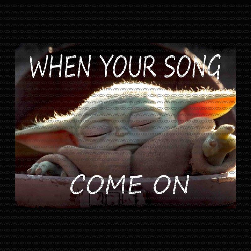 When Your Song Come On The Mandalorian The Child Christmas Png Baby Yoda Png Star Wars Png The Child Png Design For T Shirt Yoda Funny Yoda Meme Yoda Wallpaper