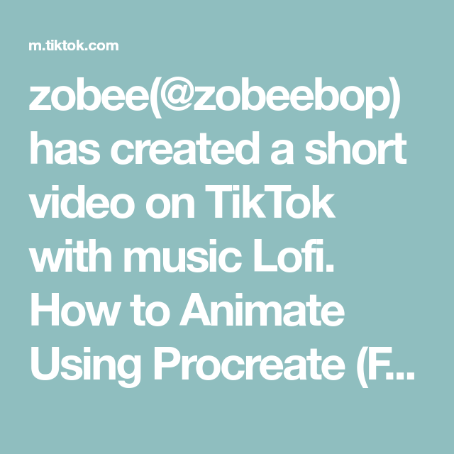 Zobee Zobeebop Has Created A Short Video On Tiktok With Music Lofi How To Animate Using Procreate Faq Edition Animation Procrea Procreate Tutorial Howto