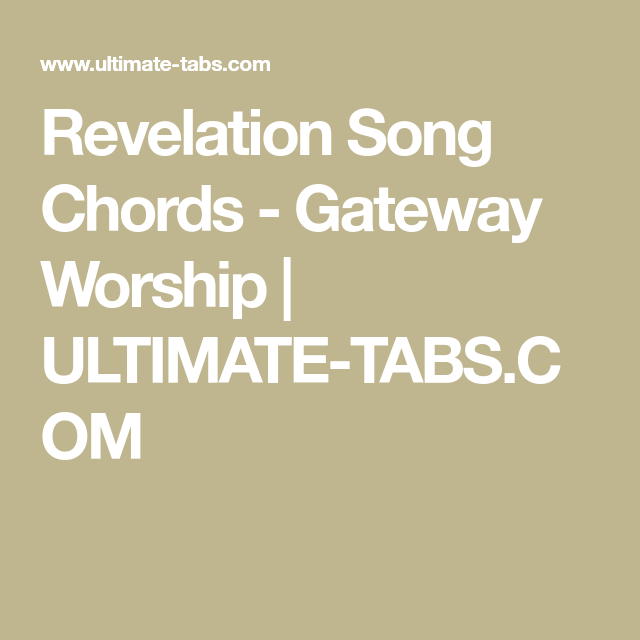 Revelation Song Chords - Gateway Worship | ULTIMATE-TABS.COM ...