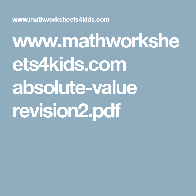 www.mathworksheets4kids.com absolute-value revision2.pdf | Order of ...