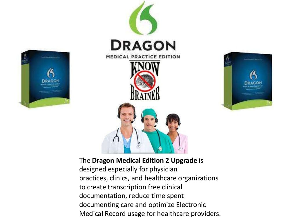 Dragon Medical Practice Edition 2 Upgrade Information - If you would like more information on these products visit http://www.knowbrainer.com/ or call 615-884-4558TheMicrophoneStore.com via Slideshare