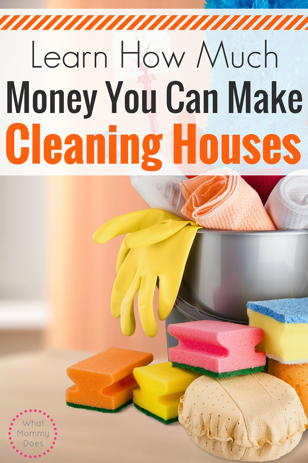 Making Money Cleaning Houses Earnings Guide What Mommy Does In 2020 Clean House Money Making Extra Cash