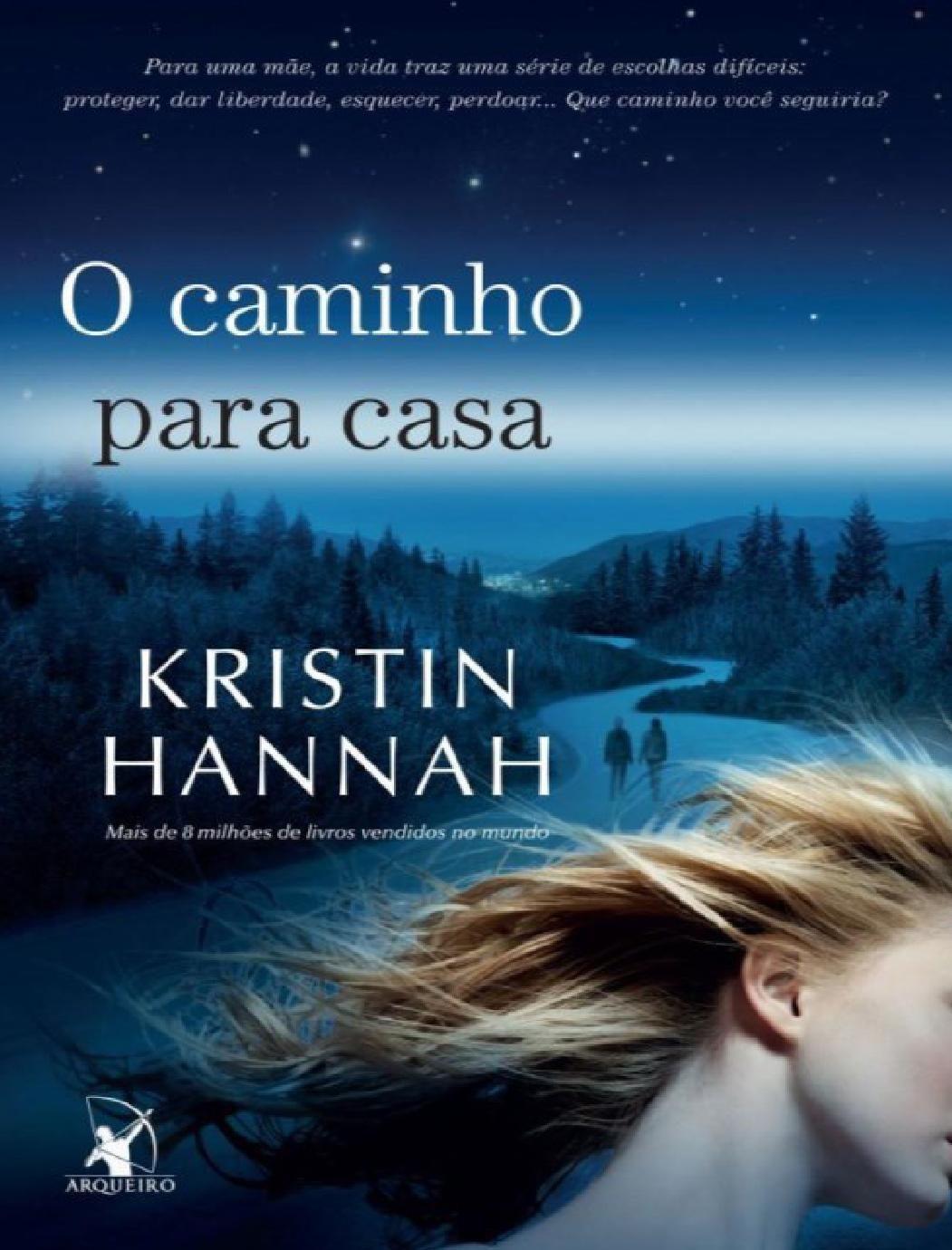 O Caminho Para Casa Kristin Hannah Livros De Leitura
