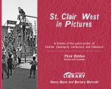 St. Clair West in pictures : a history of the communities of Carlton, Davenport, Earlscourt and Oakwood; Toronto, Ontario