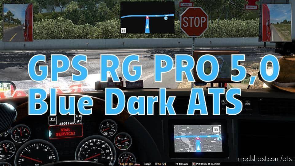 Download Gps Rg Pro Blue Dark V5 0 Mod For American Truck Simulator At Modshost Visit Https Modshost Com Ats For More American Truck Simulator Gps Mod